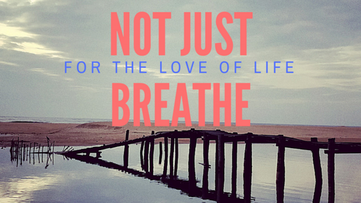 Not Just Breathe